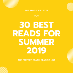 Read more about the article 30 BEST SUMMER READS FOR 2019
