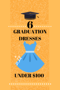 Read more about the article 6 Graduation Dresses Under $100