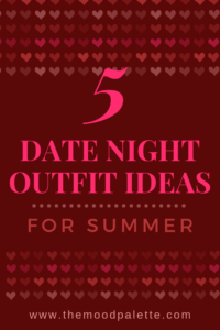 Read more about the article 5 Date Night Outfit Ideas for Summer