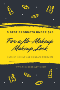 Read more about the article Best Products Under $40 For A No Makeup Makeup Look