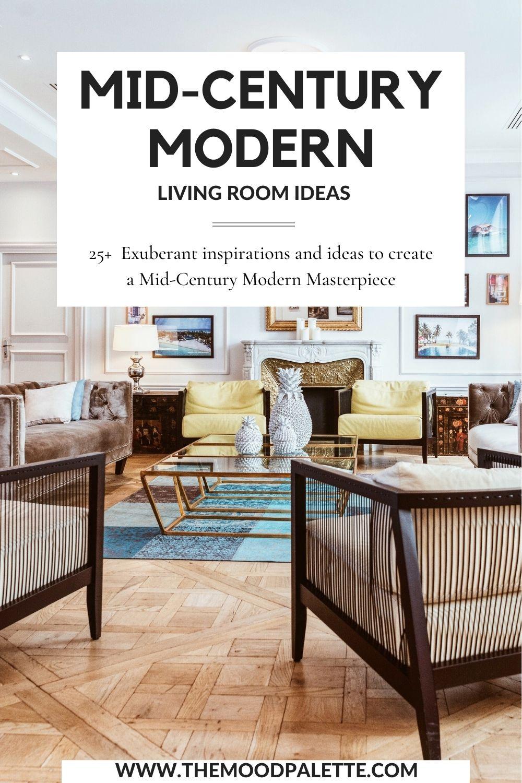 25 Mid Century Modern Living Room Ideas The Mood Palette