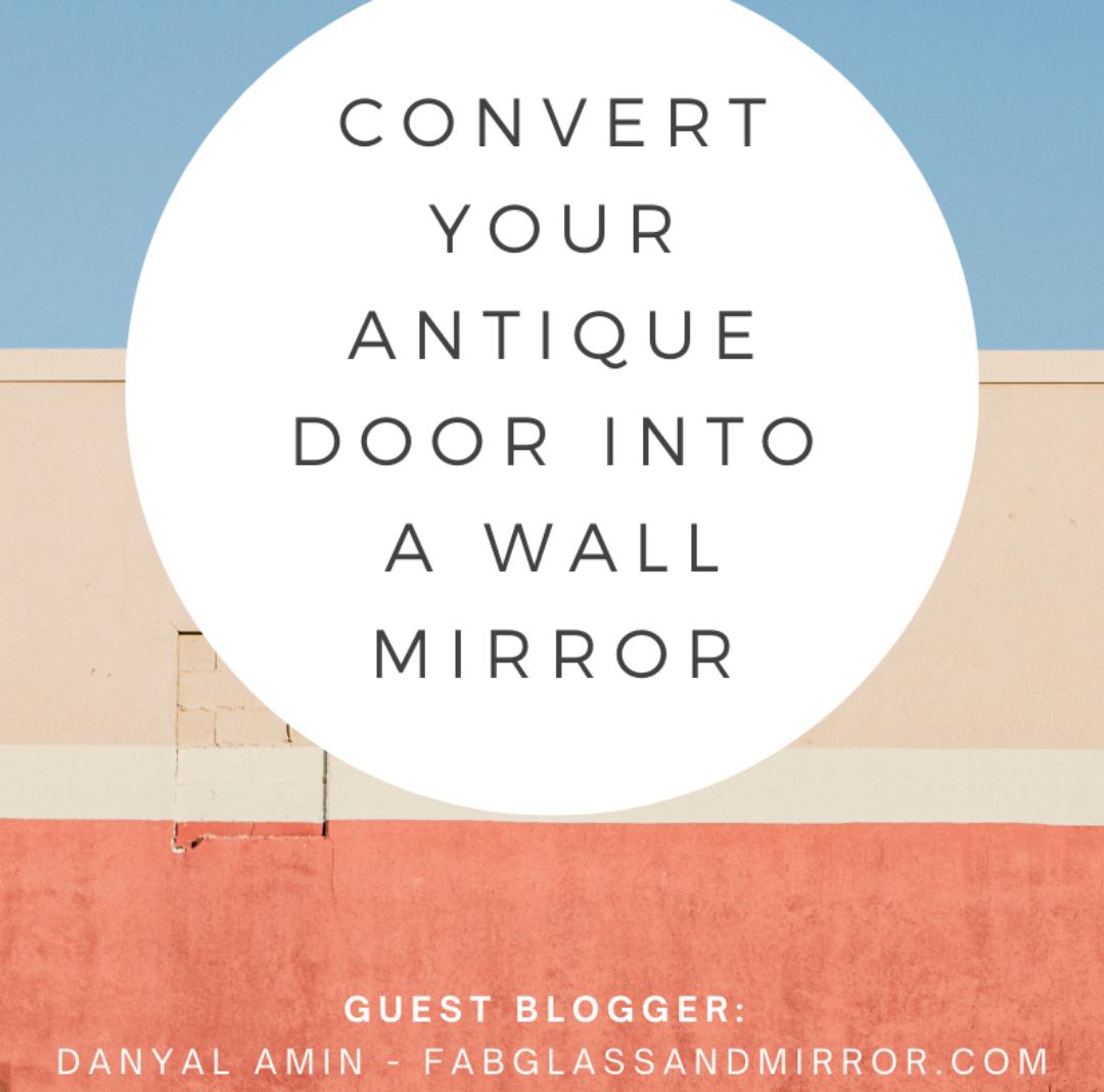 Kitchen update – Change your antique door into a wall mirror
